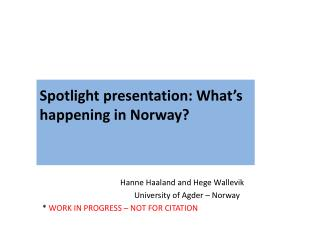 Spotlight presentation: What's happening in Norway?