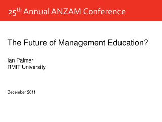 25 th  Annual ANZAM Conference