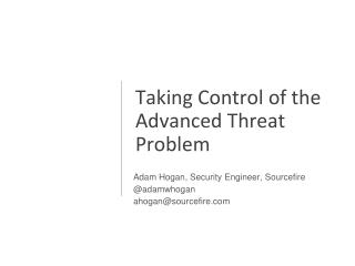 Taking Control of the Advanced Threat Problem
