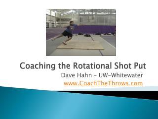 Coaching the Rotational Shot Put