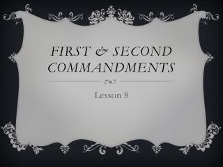 First & second commandments