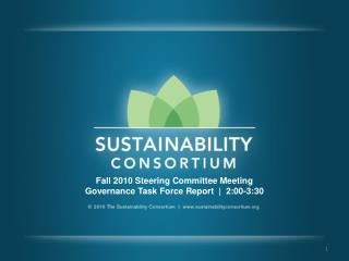 Fall 2010 Steering Committee Meeting Governance Task Force Report  |  2:00-3:30