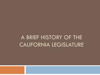 A Brief History of the California Legislature