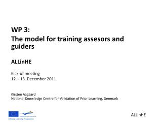 WP 3 :  The  model for  training assesors  and guiders ALLinHE Kick-of meeting