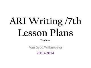 ARI Writing /7th Lesson Plans Teachers:
