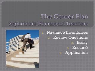 The Career Plan Sophomore Homeroom Teachers