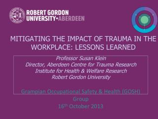 Mitigating the impact of trauma in the workplace: Lessons learned