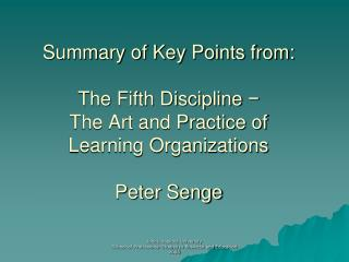 Senge speaks of the Five Component Technologies  and  Eleven Laws  of the Fifth Discipline