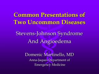 Common Presentations of Two Uncommon Diseases