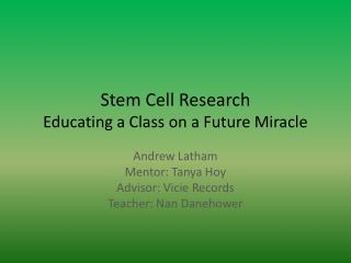 Stem Cell Research Educating a Class on a Future Miracle