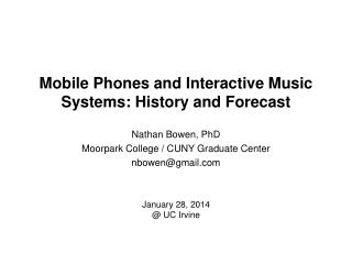 Mobile Phones and Interactive Music Systems: History and Forecast