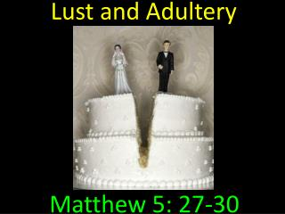 Lust and Adultery