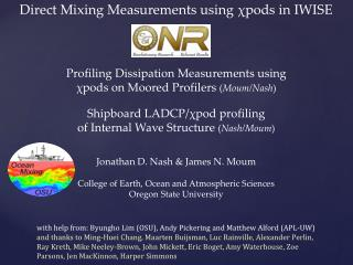 Direct Mixing Measurements using  χpods in  IWISE Profiling Dissipation Measurements using