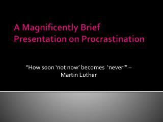 A Magnificently Brief P resentation on Procrastination