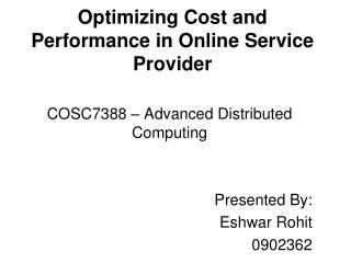 Optimizing Cost and Performance in Online Service Provider