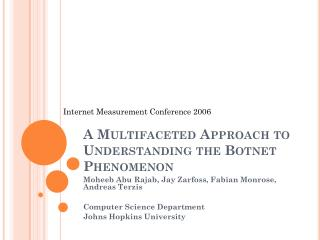 A Multifaceted Approach to Understanding the Botnet Phenomenon
