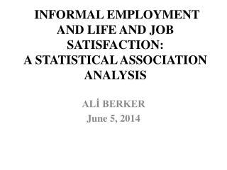 INFORMAL EMPLOYMENT AND LIFE AND JOB SATISFACTION:  A STATISTICAL ASSOCIATION ANALYSIS