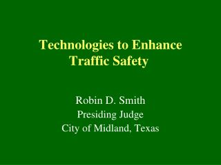 Technologies to Enhance Traffic Safety