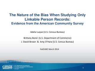 Adela  Luque  (U.S. Census Bureau) Brittany Bond  ( U.S. Department of Commerce)