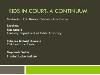 Kids in Court: A Continuum