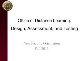 Office of Distance Learning: Design, Assessment, and  Testing