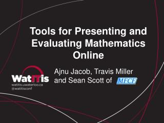 Tools for Presenting and Evaluating Mathematics Online
