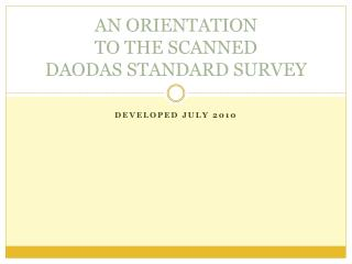 AN ORIENTATION  TO THE SCANNED  DAODAS STANDARD SURVEY