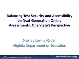 Shelley Loving-Ryder Virginia Department of Education