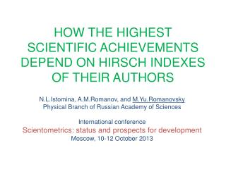 HOW THE HIGHEST SCIENTIFIC ACHIEVEMENTS DEPEND ON HIRSCH INDEXES OF THEIR AUTHORS