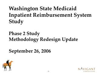 Washington State Medicaid Inpatient Reimbursement System Study Phase 2 Study  Methodology Redesign Update September 26,