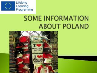 SOME INFORMATION ABOUT POLAND