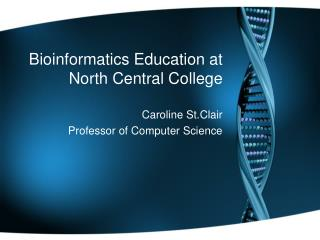 Bioinformatics Education at North Central College