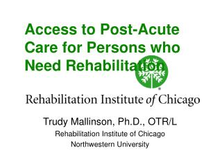 Access to Post-Acute Care for Persons who Need Rehabilitation