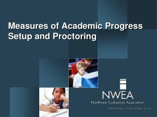 Measures of Academic Progress Setup and Proctoring