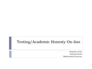 Testing/Academic Honesty On-line