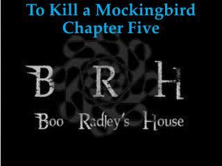 To Kill a Mockingbird Chapter Five