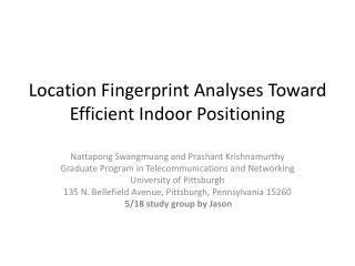 Location Fingerprint Analyses Toward Efficient Indoor Positioning