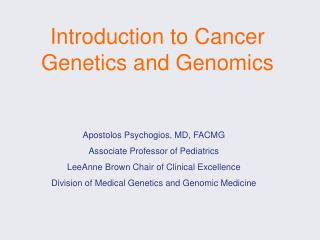 Introduction to Cancer Genetics and Genomics