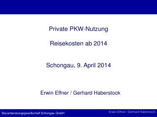 Private PKW-Nutzung Reisekosten ab 2014 Schongau, 9. April 2014