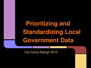 Prioritizing and Standardizing Local Government Data