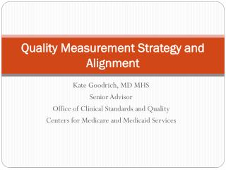 Quality Measurement Strategy and Alignment