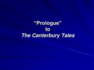 """ Prologue""  to  The Canterbury Tales"
