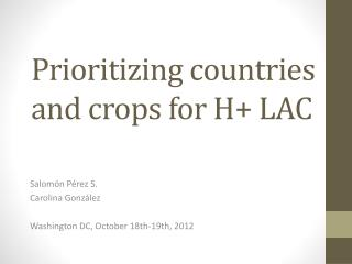 Prioritizing countries and crops for H+ LAC