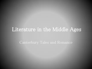 Literature in the Middle Ages