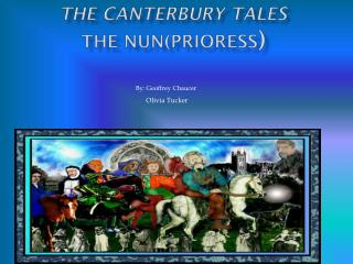 The Canterbury tales The Nun(prioress )