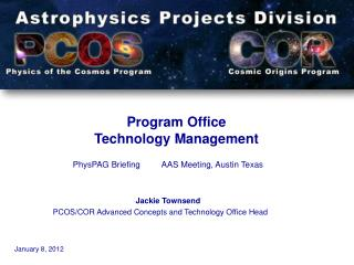 PhysPAG  Briefing		AAS  Meeting, Austin  Texas Jackie Townsend