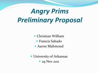 Angry  Prims Preliminary Proposal