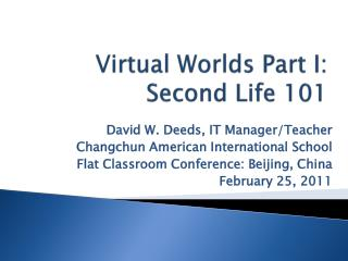 Virtual Worlds Part I: Second Life 101