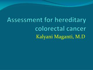 Assessment for hereditary colorectal cancer