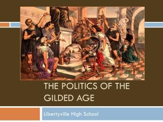 The Politics of the Gilded Age
